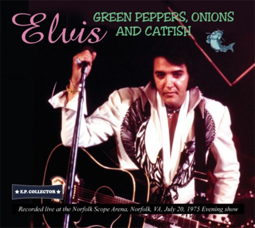 Green Peppers, Onions And Catfish CD - Elvis new DVD and CDs